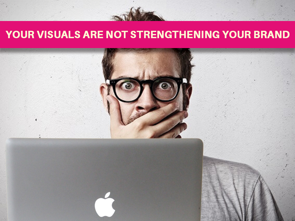 02_your-visuals-are-not-strengthening-your-brand