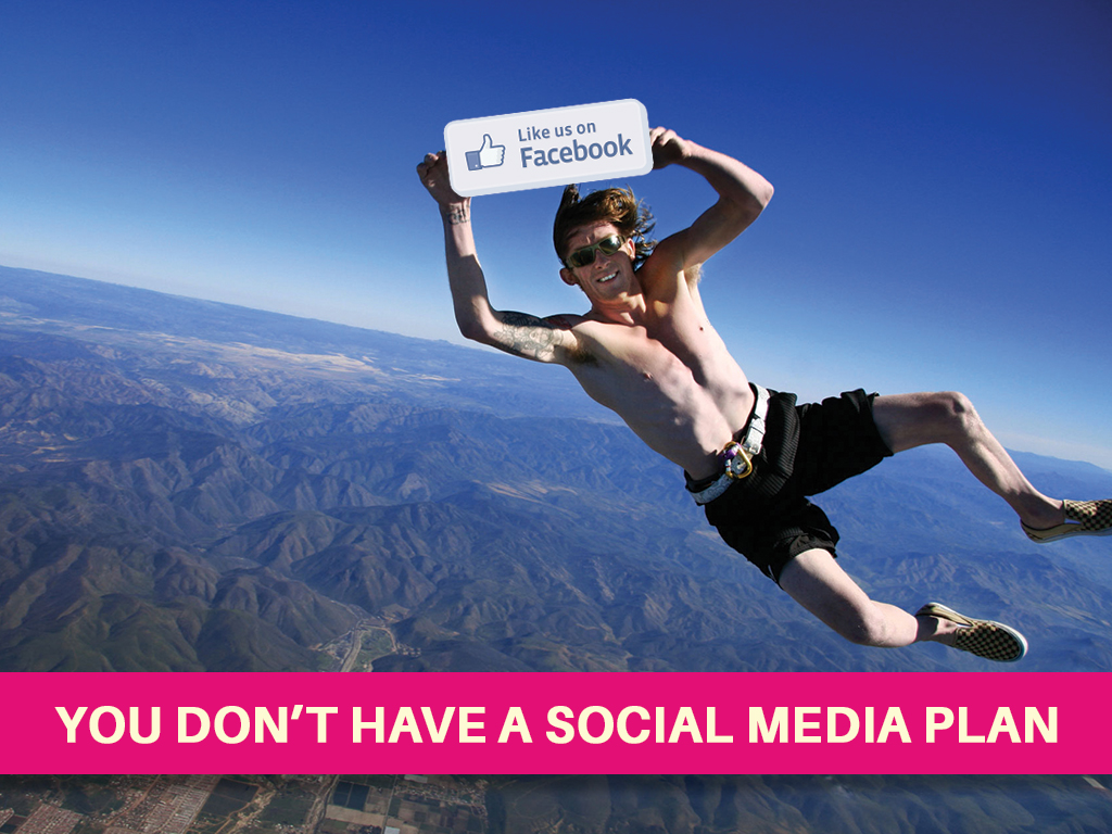 03_you-dont-have-a-social-media-plan